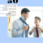 50 Gifts for Dad to Fit Every Budget
