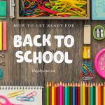 How to get ready for back to school