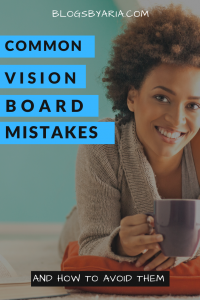 Common Vision Board Mistakes and how to Avoid Them