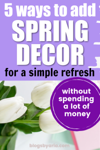 5 Ways to Add Spring Decor for a Simple Refresh
