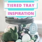 Easter Tiered Tray Inspiration