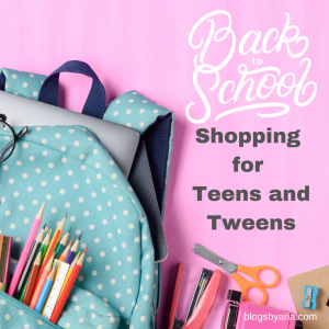 Back to School Shopping for Tweens and Teens
